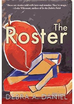 The Roster, by Debra A. Daniel