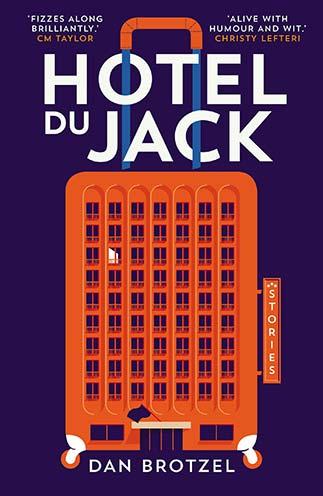 Hotel-Du-Jack-by-Dan-Brotzel-short-story-collection